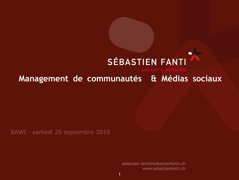 1 Management de communautés & Médias sociaux SAWI - samedi 25 septembre 2010 1