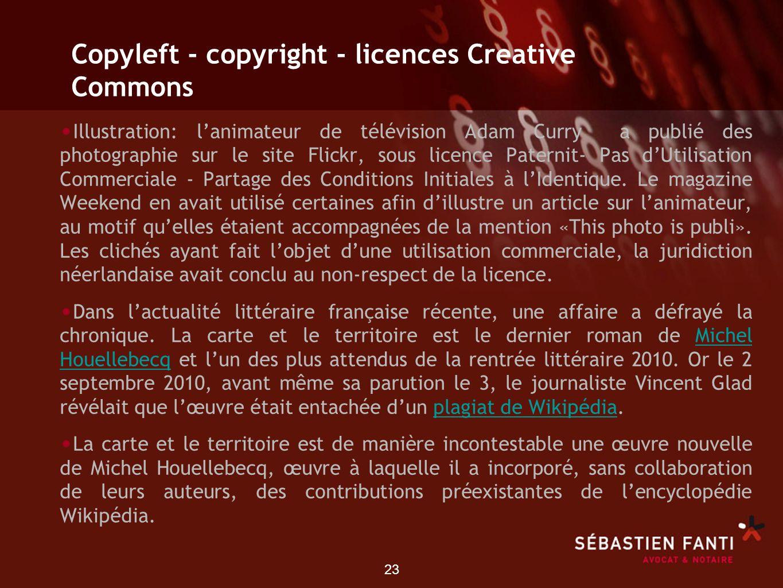 23 Copyleft - copyright - licences Creative Commons Illustration: lanimateur de télévision Adam Curry a publié des photographie sur le site Flickr, so