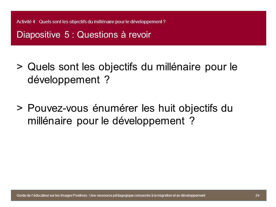 Activité 4 : Quels sont les objectifs du millénaire pour le développement .