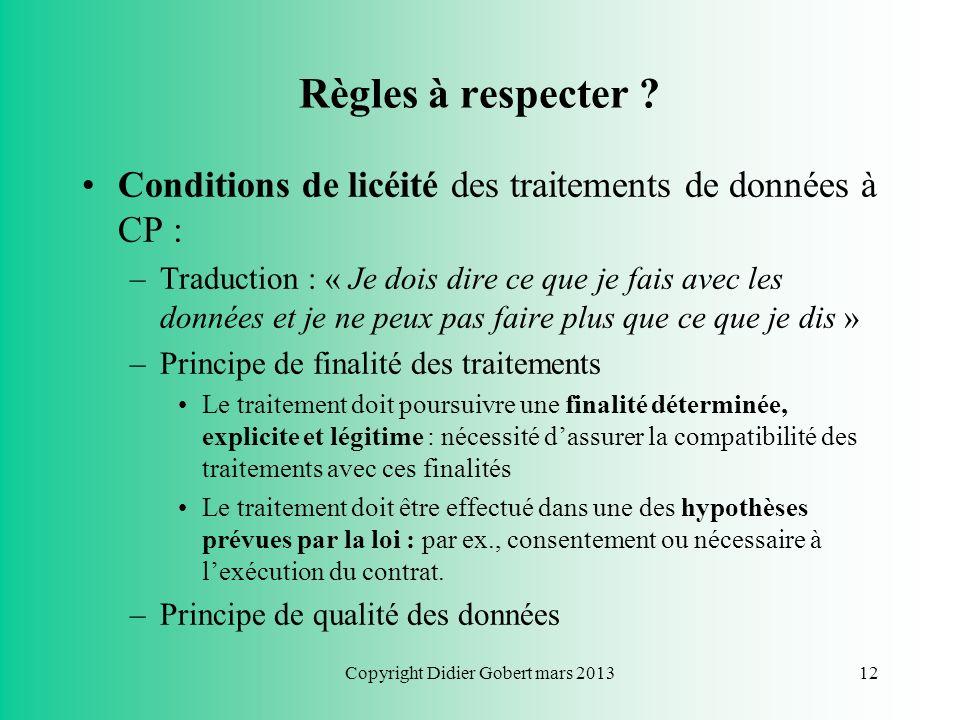 Copyright Didier Gobert mars 201311 Exceptions Exception : –Un exemple : exception globale pour « traitements effectués par une personne physique pour