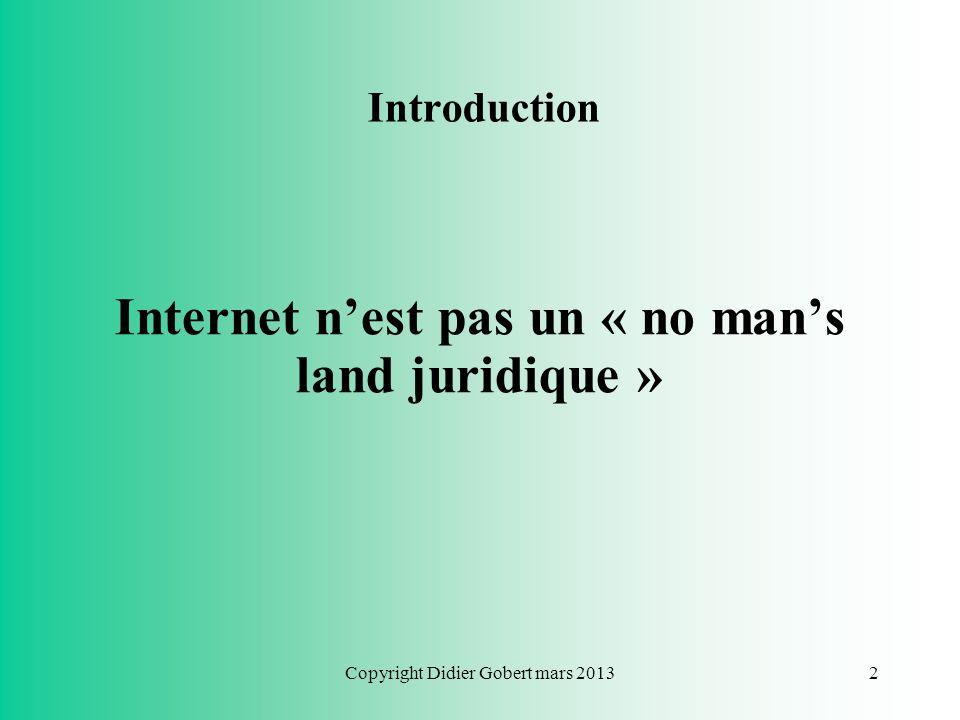 TechnofuturTIC MOOC - ReSOP Internet et le droit 18 mars 2013 Didier GOBERT Conseiller-Juriste au SPF Economie - Belgique Consultant en droit de linfo