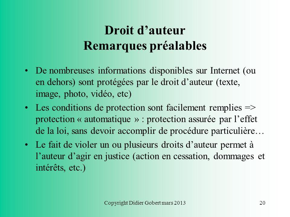 Copyright Didier Gobert mars 201319 Plan du cours Chapitre 1 : Respect de la vie privée Chapitre 2 : Respect du droit dauteur Chapitre 3 : Liberté dex