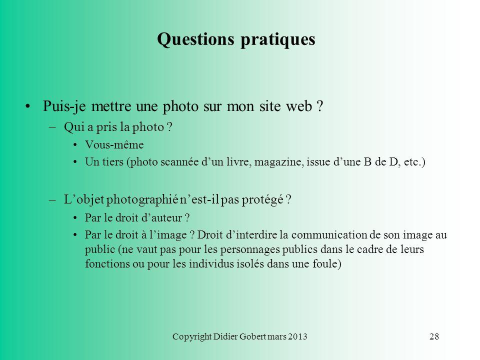 Copyright Didier Gobert mars 201327 Droit dauteur : quelle protection ? Droits économiques : Droit de communication au public => cela couvre : –Radio