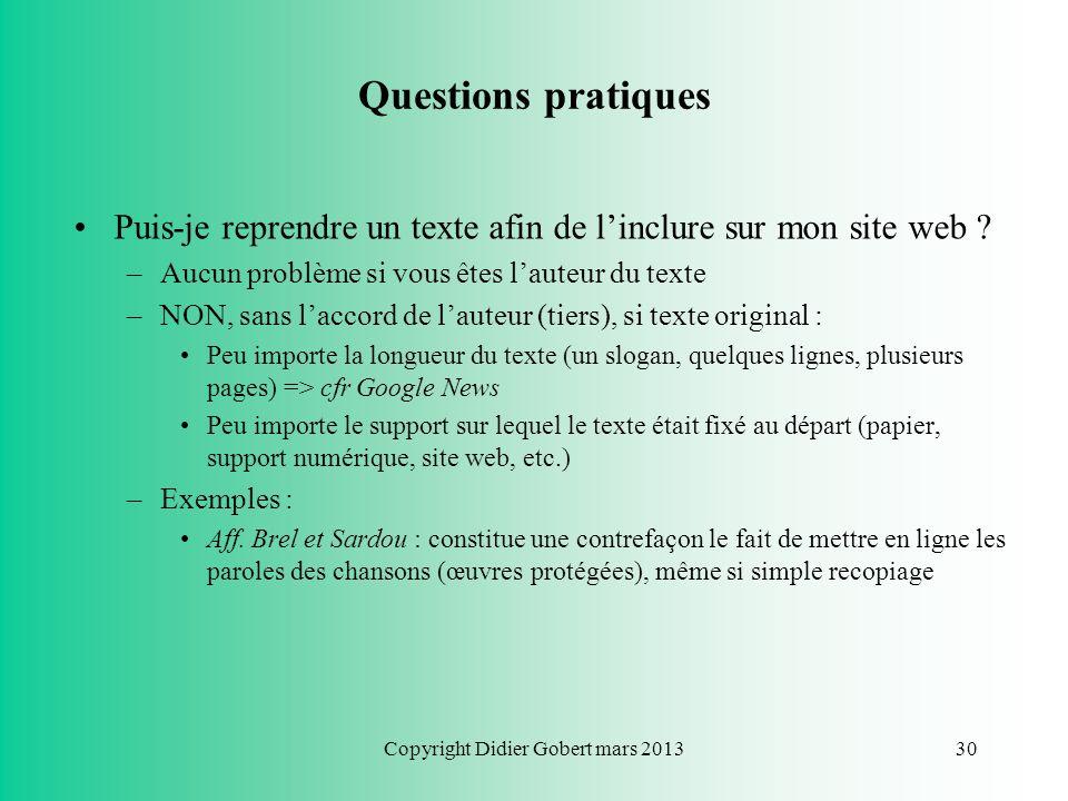 Copyright Didier Gobert mars 201329 Questions pratiques Quid des photos et du respect de la vie privée ? –La photo dun individu est une donnée à carac