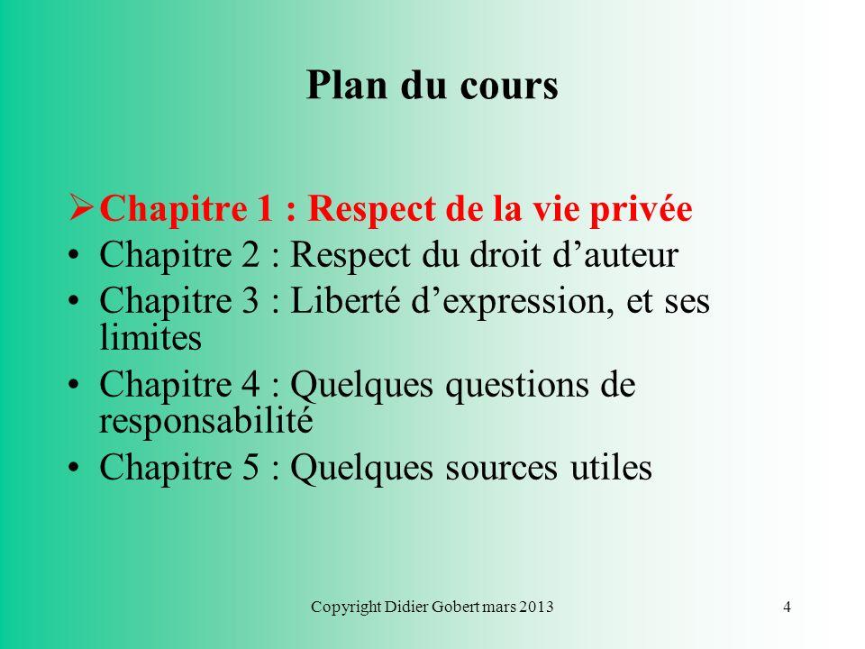Copyright Didier Gobert mars 20133 Introduction Droit sapplique aussi à nos actes sur notamment : –Plateformes web 2.0 (upload) –Réseaux sociaux : Dro