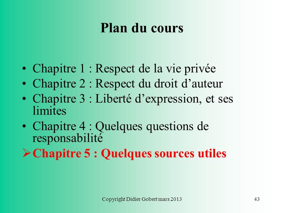 Copyright Didier Gobert mars 201342 Responsabilité civile de lécole En pratique, responsabilité difficile à mettre en œuvre (car difficile à prouver)