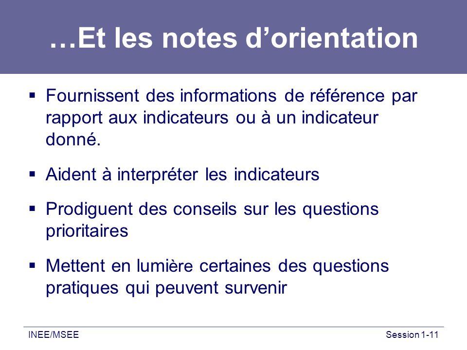 INEE/MSEESession 1-11 …Et les notes dorientation Fournissent des informations de référence par rapport aux indicateurs ou à un indicateur donné. Aiden