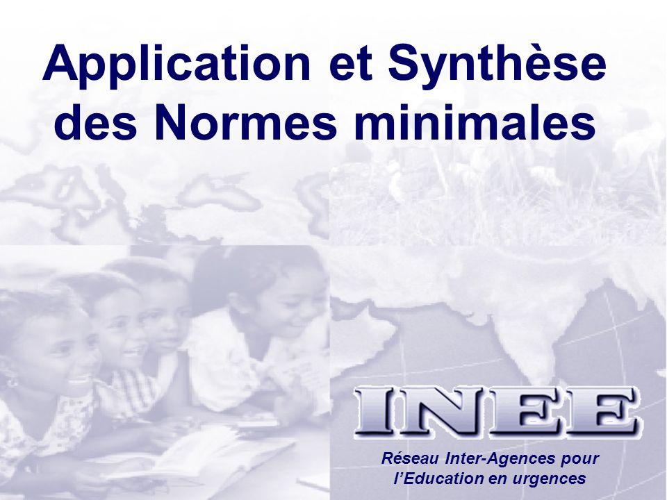 INEE/MSEESession 1-68 Application et Synthèse des Normes minimales Réseau Inter-Agences pour lEducation en urgences