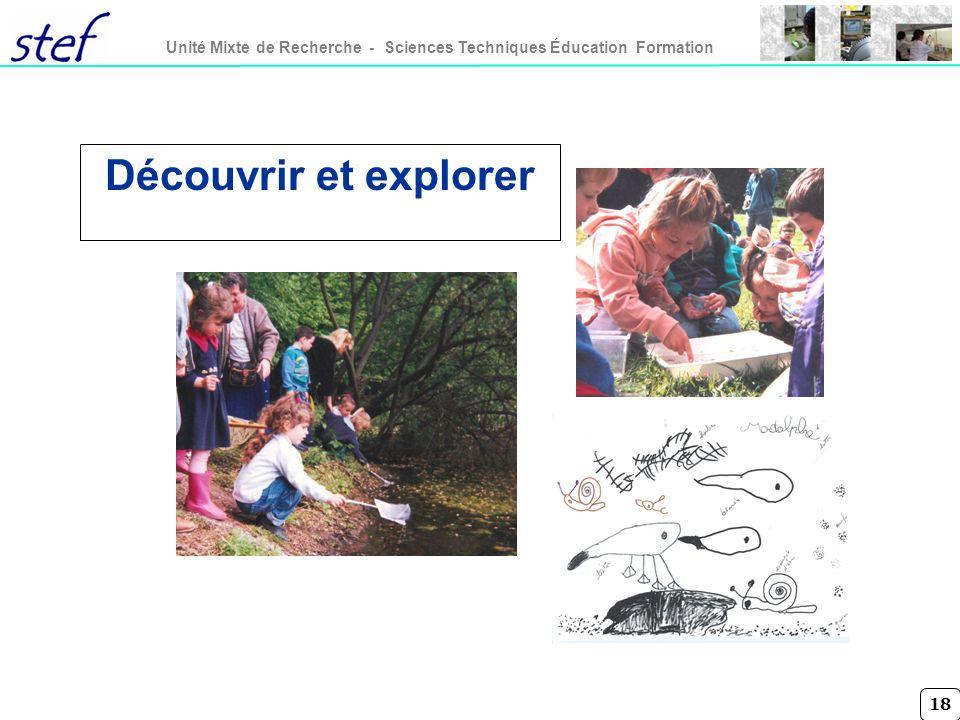18 Unité Mixte de Recherche - Sciences Techniques Éducation Formation Découvrir et explorer