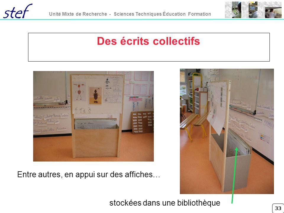33 Unité Mixte de Recherche - Sciences Techniques Éducation Formation Des écrits collectifs Entre autres, en appui sur des affiches… stockées dans une