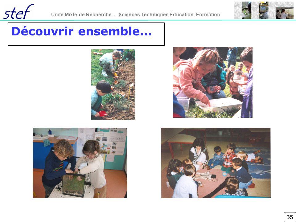 35 Unité Mixte de Recherche - Sciences Techniques Éducation Formation Découvrir ensemble…