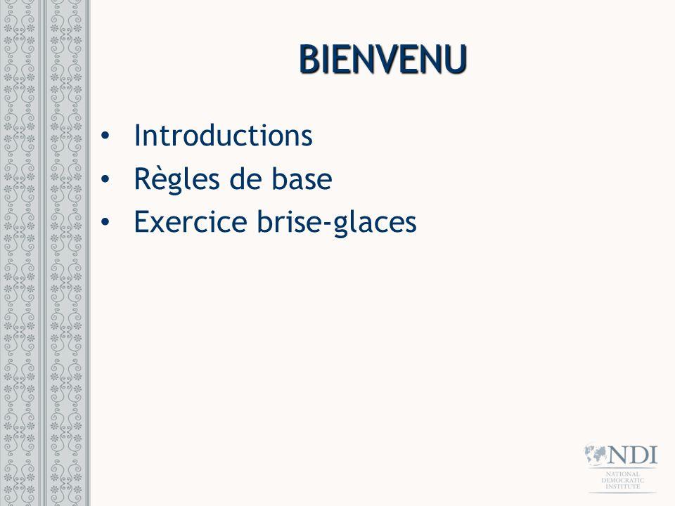 Introductions Règles de base Exercice brise-glaces BIENVENU