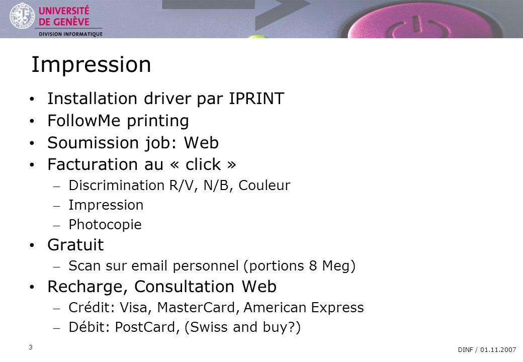 DIVISION INFORMATIQUE DINF / 01.11.2007 3 Impression Installation driver par IPRINT FollowMe printing Soumission job: Web Facturation au « click » – D