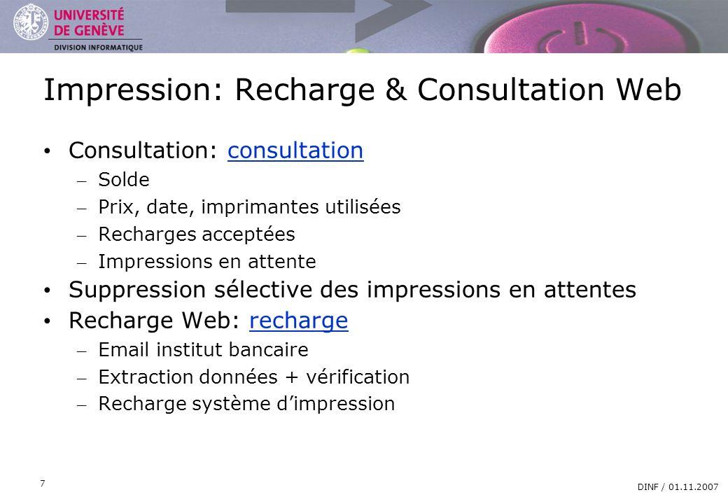 DIVISION INFORMATIQUE DINF / 01.11.2007 7 Impression: Recharge & Consultation Web Consultation: consultationconsultation – Solde – Prix, date, imprima