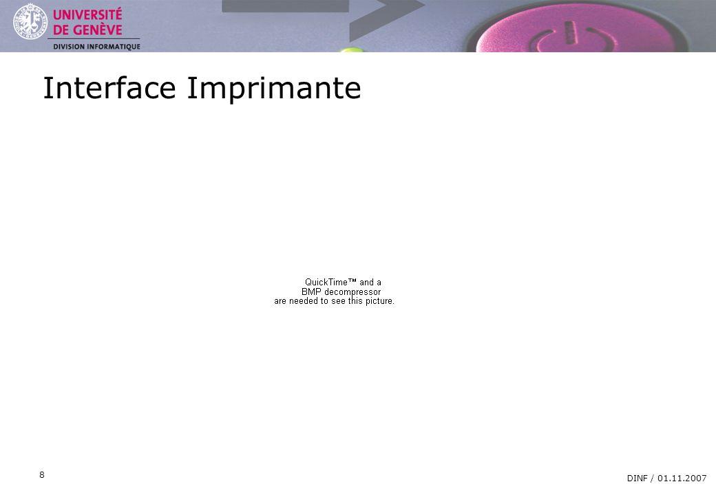 DIVISION INFORMATIQUE DINF / 01.11.2007 8 Interface Imprimante