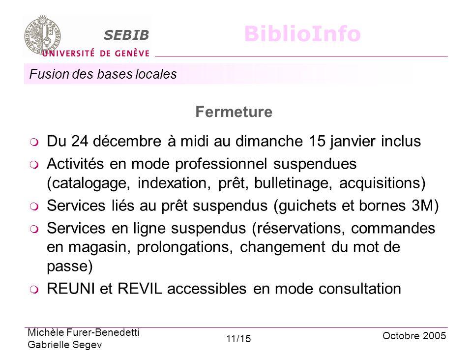 Fusion des bases locales SEBIB BiblioInfo Fermeture Du 24 décembre à midi au dimanche 15 janvier inclus Activités en mode professionnel suspendues (ca