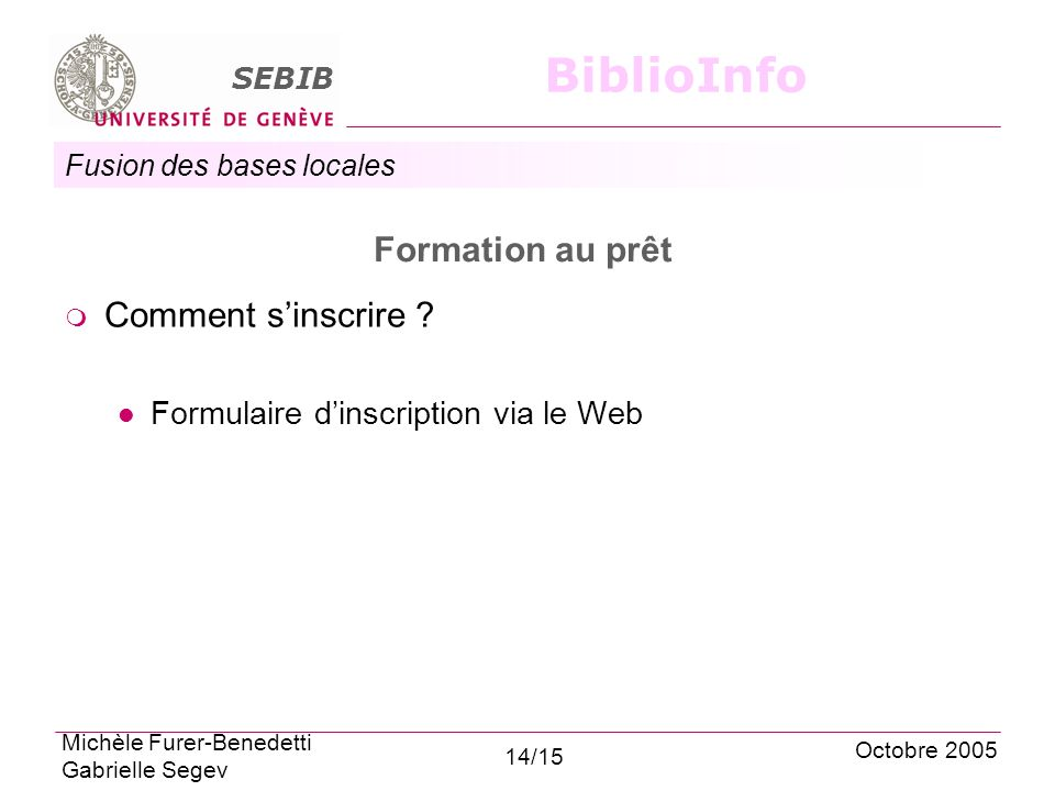 Fusion des bases locales SEBIB BiblioInfo Formation au prêt Comment sinscrire .