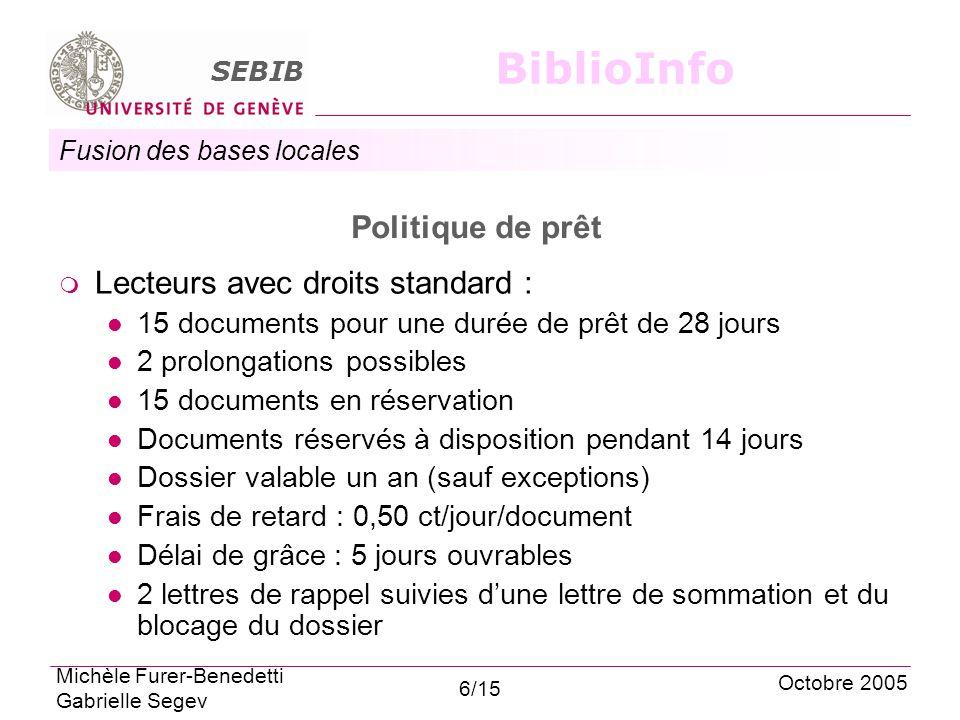 Fusion des bases locales SEBIB BiblioInfo Politique de prêt Lecteurs avec droits standard : 15 documents pour une durée de prêt de 28 jours 2 prolonga
