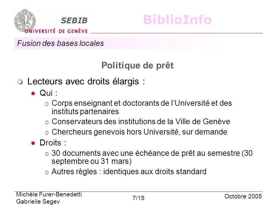 Fusion des bases locales SEBIB BiblioInfo Politique de prêt Lecteurs avec droits élargis : Qui : Corps enseignant et doctorants de lUniversité et des