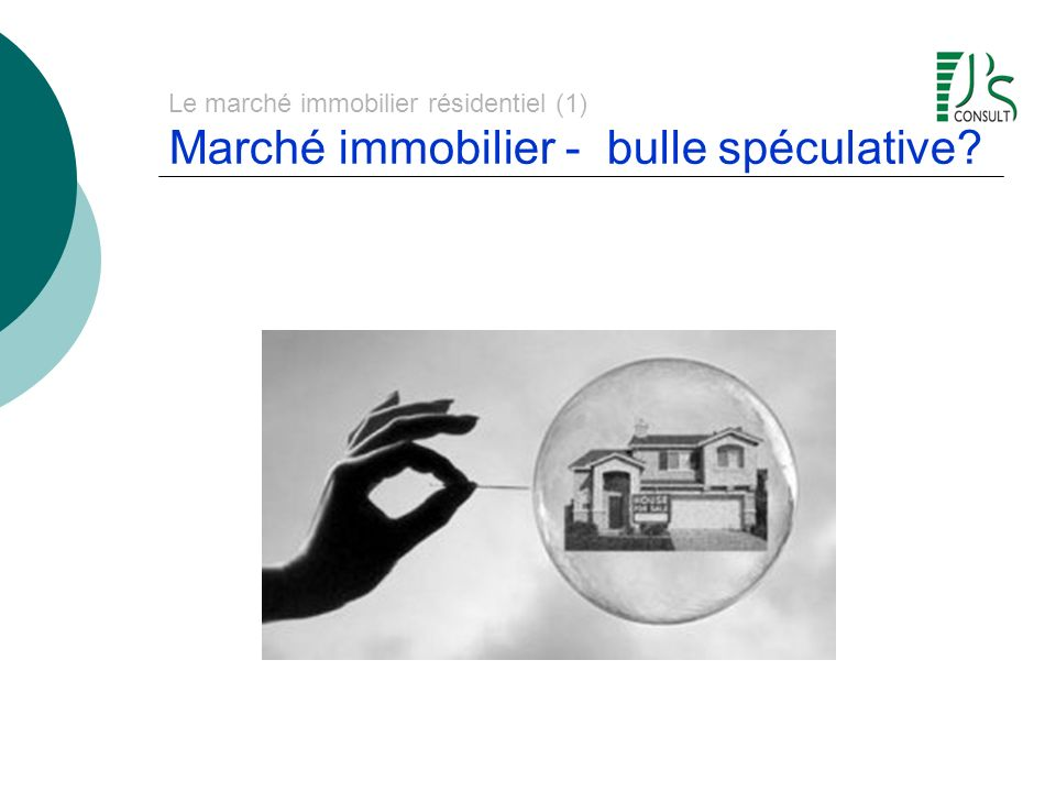 Le marché immobilier résidentiel (1) Marché immobilier - bulle spéculative