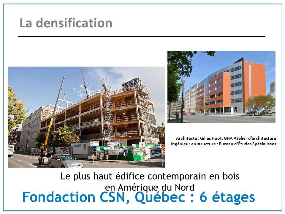 Le plus haut édifice contemporain en bois en Amérique du Nord Architecte : Gilles Huot, GHA Atelier darchitecture Ingénieur en structure : Bureau dÉtu