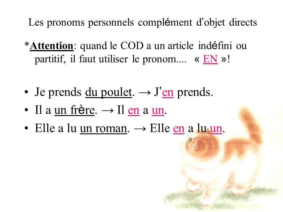 Les pronoms personnels compl é ment d objet directs *Attention: quand le COD a un article ind é fini ou partitif, il faut utiliser le pronom....