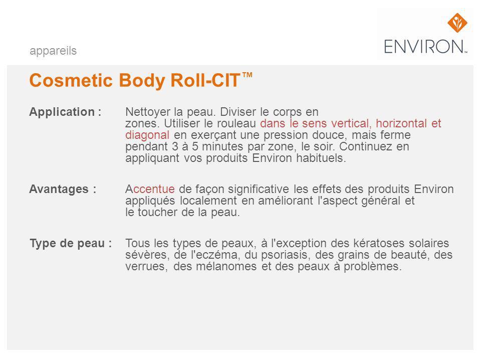 appareils Cosmetic Body Roll-CIT Application :Nettoyer la peau. Diviser le corps en zones. Utiliser le rouleau dans le sens vertical, horizontal et di
