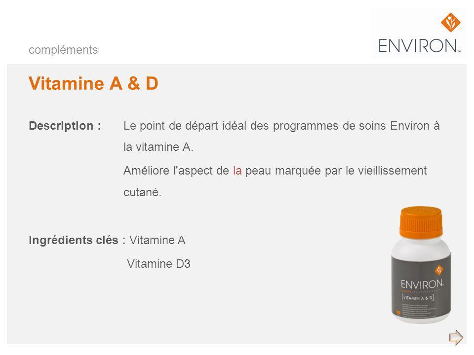 compléments Vitamine A & D Description : Le point de départ idéal des programmes de soins Environ à la vitamine A. Améliore l'aspect de la peau marqué