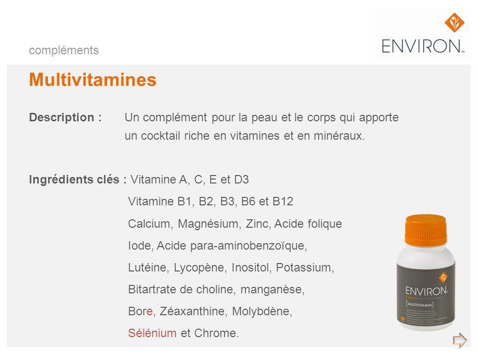 compléments Multivitamines Description :Un complément pour la peau et le corps qui apporte un cocktail riche en vitamines et en minéraux. Ingrédients