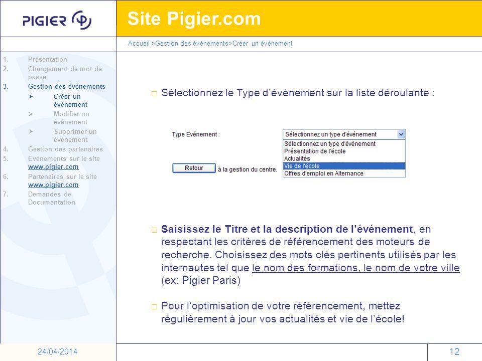 12 Site Pigier.com 12 24/04/2014 Sélectionnez le Type dévénement sur la liste déroulante : Saisissez le Titre et la description de lévénement, en resp