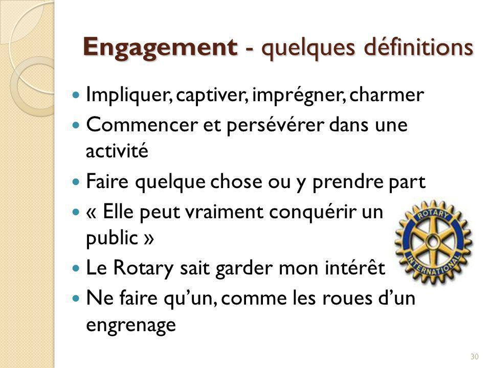 Stimuler l engagement de ses membres 31 La plupart de ceux qui démissionnent le font dans les trois premières années de leur adhésion à un club Rotary.