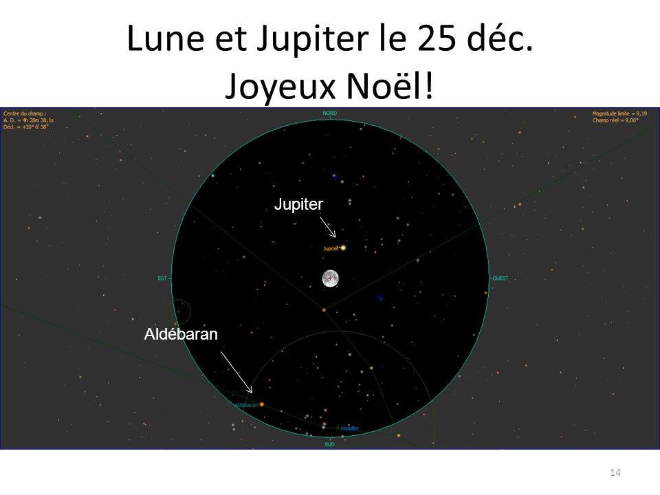 Lune et Jupiter le 25 déc. Joyeux Noël! 14 Jupiter Aldébaran