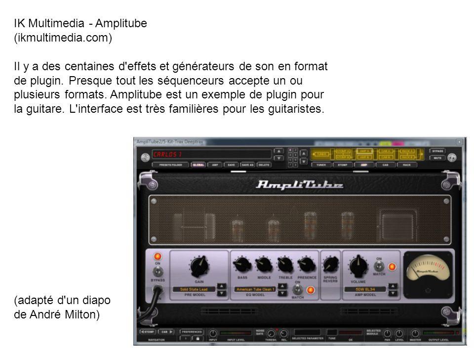 IK Multimedia - Amplitube (ikmultimedia.com) Il y a des centaines d'effets et générateurs de son en format de plugin. Presque tout les séquenceurs acc