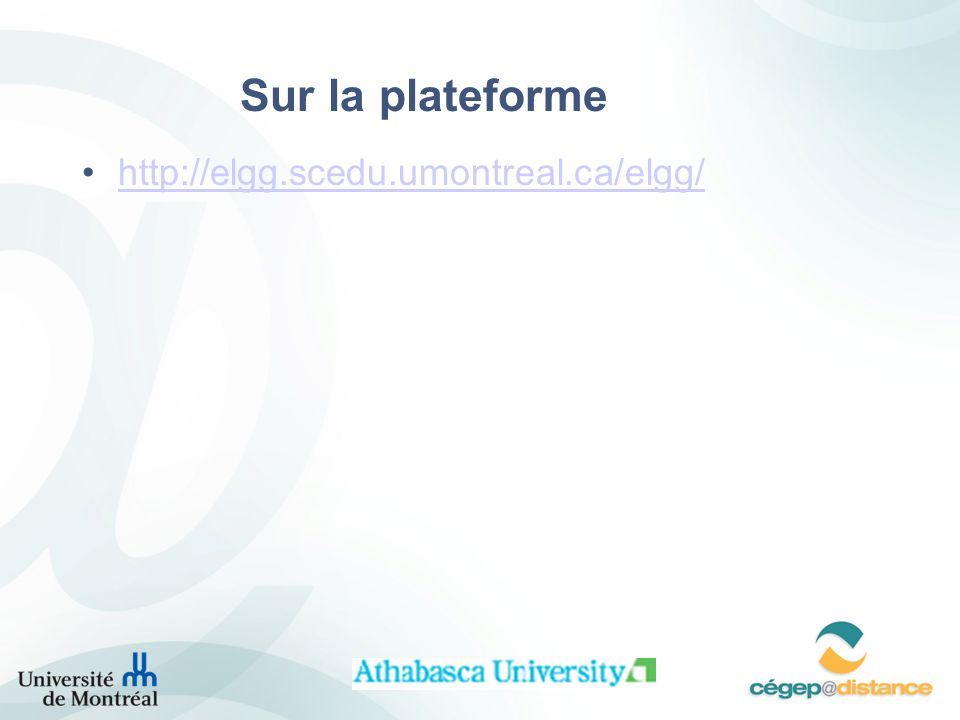 Sur la plateforme http://elgg.scedu.umontreal.ca/elgg/