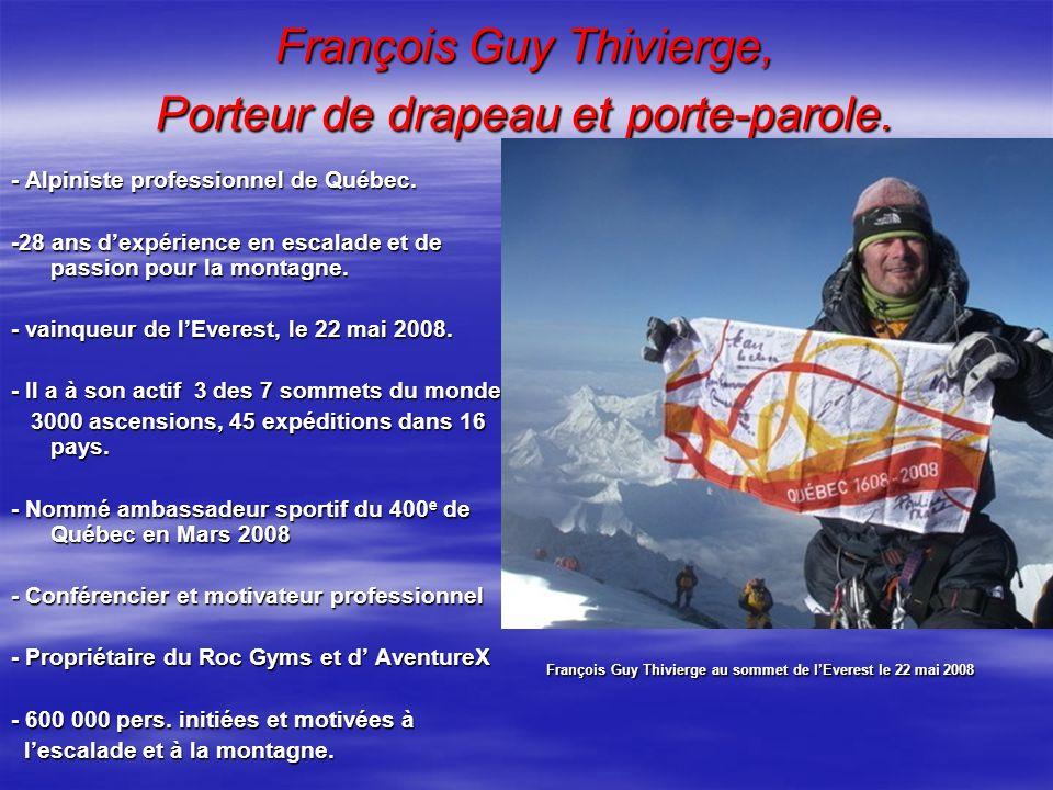 François Guy Thivierge, Porteur de drapeau et porte-parole. François Guy Thivierge au sommet de lEverest le 22 mai 2008 - Alpiniste professionnel de Q
