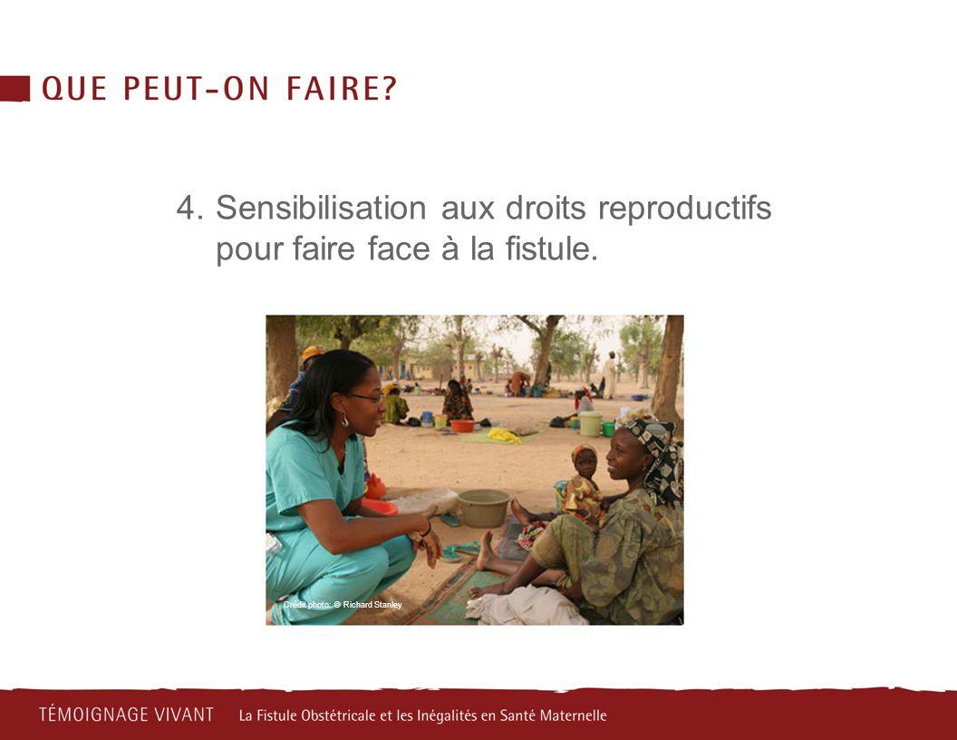 4.Sensibilisation aux droits reproductifs pour faire face à la fistule. Crédit photo: © Richard Stanley
