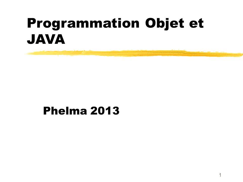 Programmation Objet et JAVA Phelma 2013 1