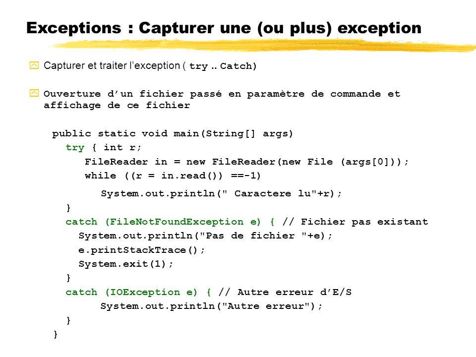 Exceptions : Capturer une (ou plus) exception Capturer et traiter lexception ( try..