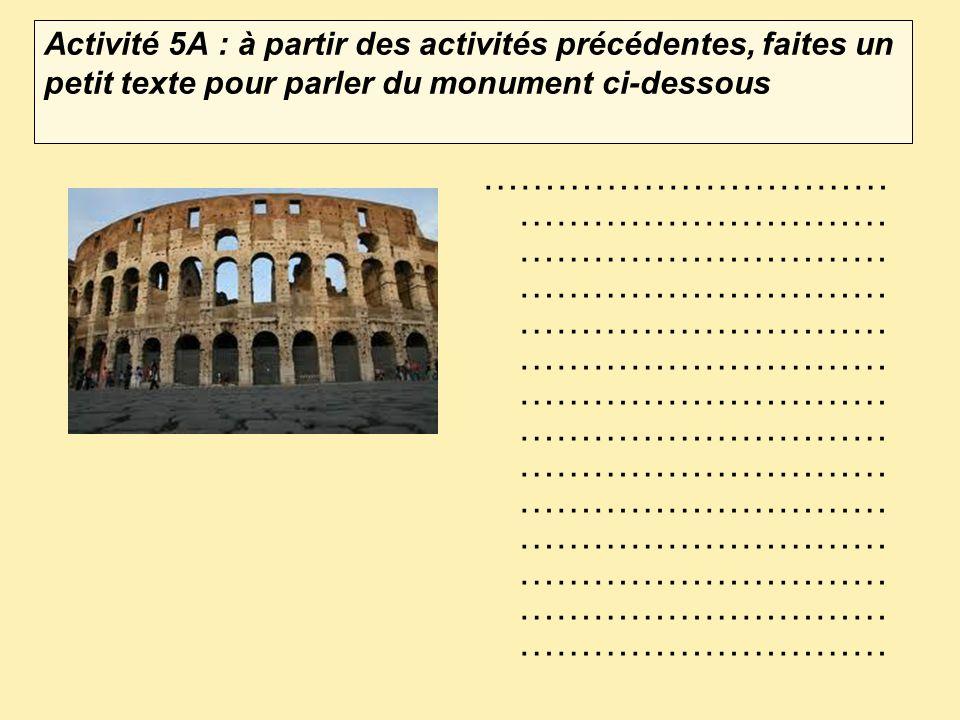 Activité 4B : Dabord dites si les phrases du texte sont vraies ou fausses.