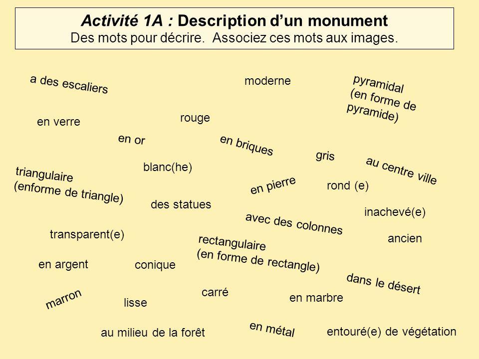 Activité 1 : Description dun monument Des mots pour décrire.