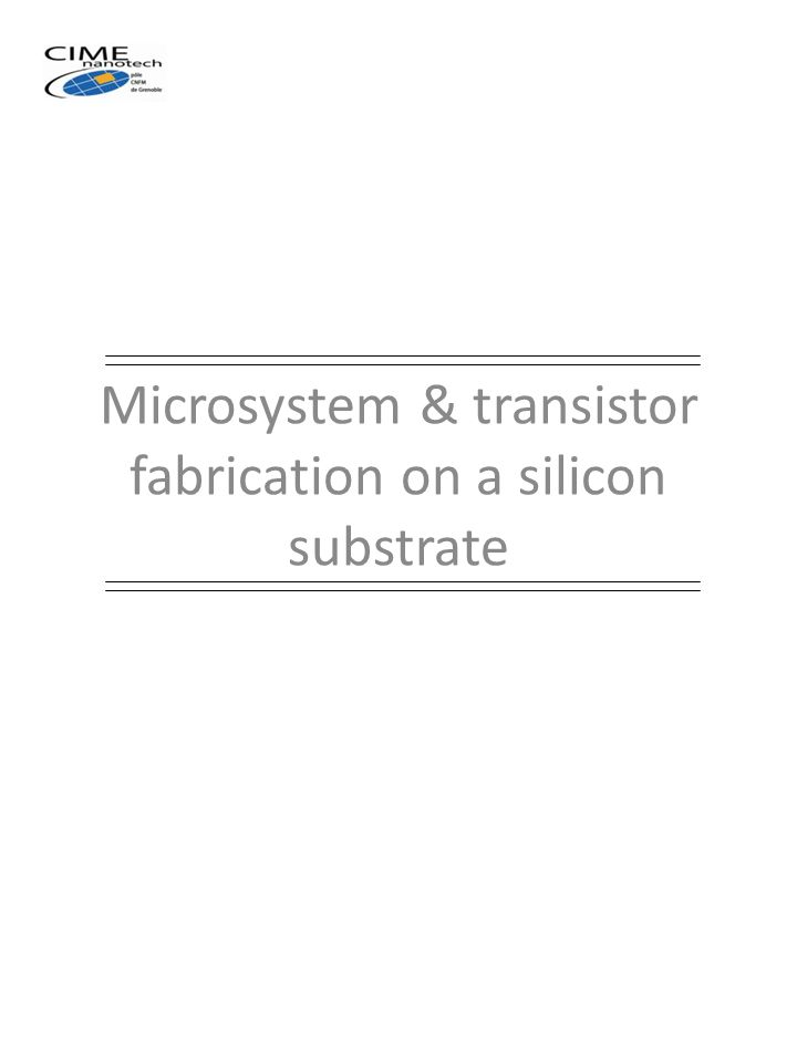Microsystem & transistor fabrication on a silicon substrate