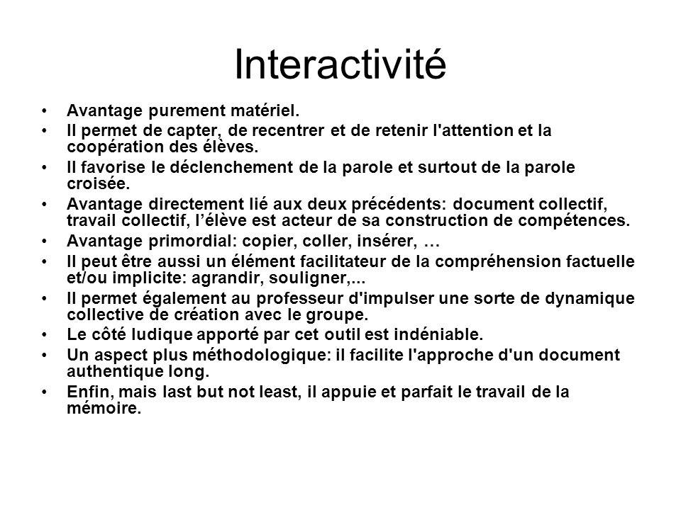 Interactivité Avantage purement matériel.