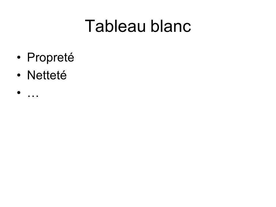 Tableau blanc Propreté Netteté …