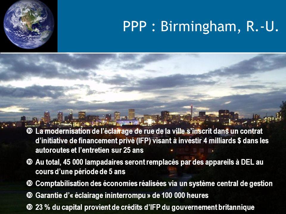 PPP : Birmingham, R.-U. La modernisation de léclairage de rue de la ville sinscrit dans un contrat dinitiative de financement privé (IFP) visant à inv