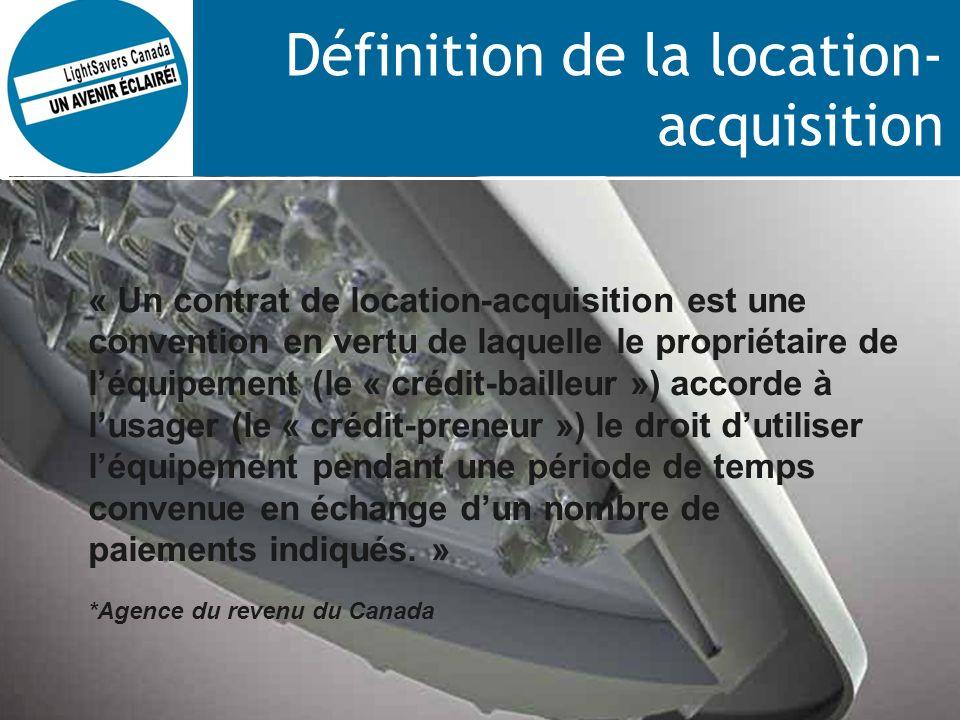 Définition de la location- acquisition « Un contrat de location-acquisition est une convention en vertu de laquelle le propriétaire de léquipement (le