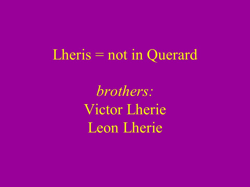 Lheris = not in Querard brothers: Victor Lherie Leon Lherie