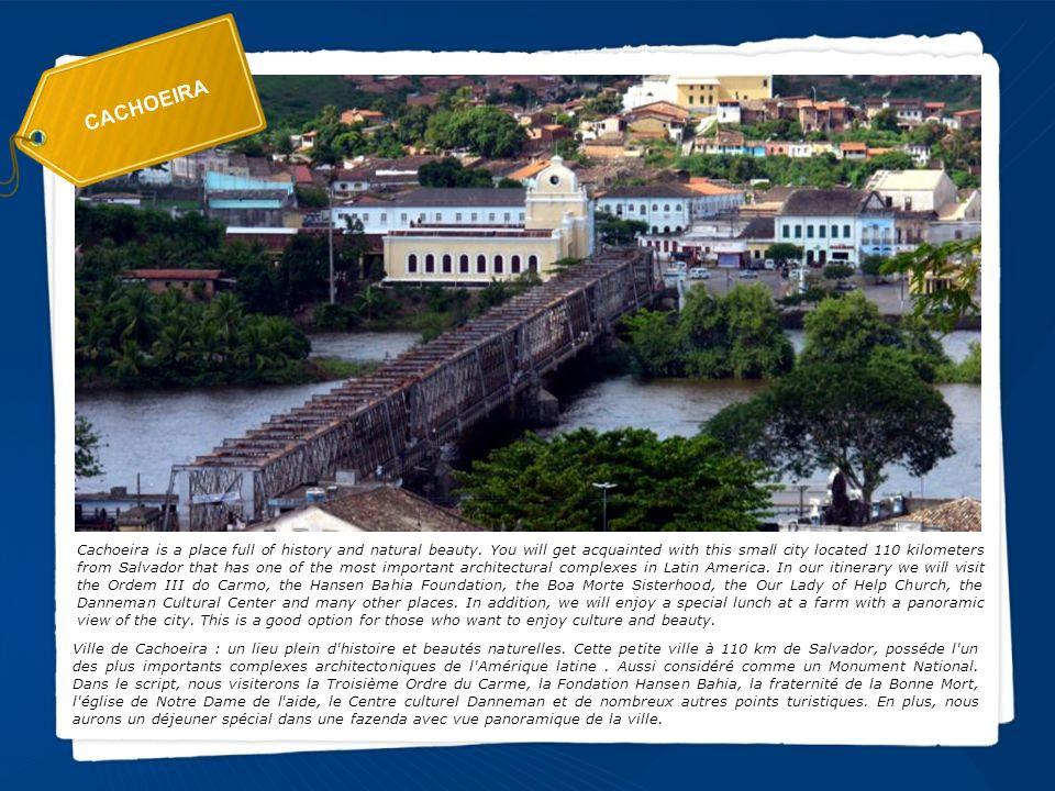 CACHOEIRA Ville de Cachoeira : un lieu plein d'histoire et beautés naturelles. Cette petite ville à 110 km de Salvador, posséde l'un des plus importan