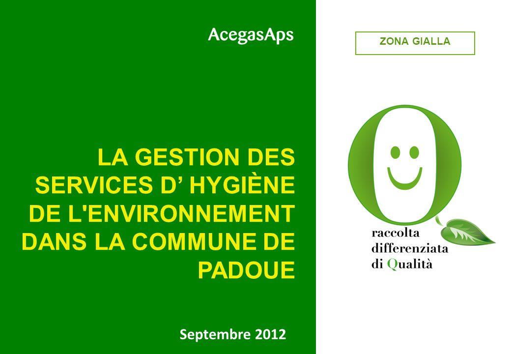 Septembre 2012 LA GESTION DES SERVICES D HYGIÈNE DE L ENVIRONNEMENT DANS LA COMMUNE DE PADOUE ZONA GIALLA
