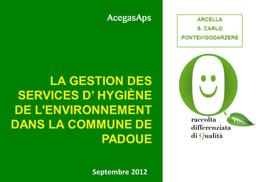 Septembre 2012 LA GESTION DES SERVICES D HYGIÈNE DE L'ENVIRONNEMENT DANS LA COMMUNE DE PADOUE ARCELLA S. CARLO PONTEVIGODARZERE