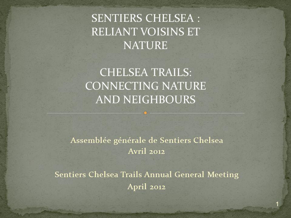 Chelsea dispose dun vaste réseau informel de sentiers.